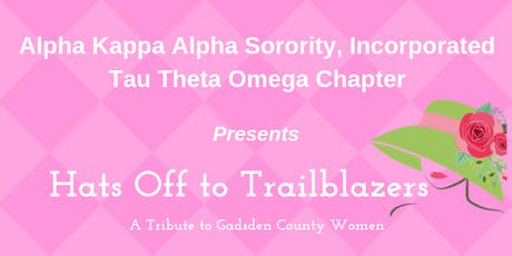 Hats Off to Trailblazers - A Tribute to Gadsden County Women tickets