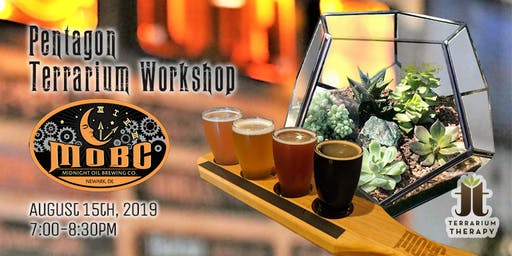 Pentagon Terrarium Workshop at Midnight Oil Brewing Company