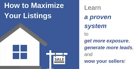 How to Maximize Your Listings: A proven system to get more leads & exposure tickets