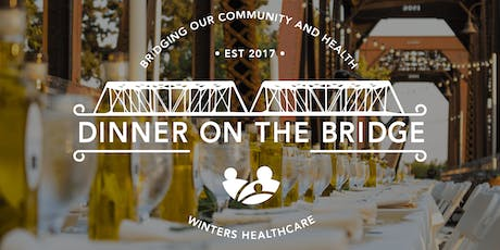 SOLD OUT!!-Winters Healthcare Dinner on the Bridge 2019-Thank you!! tickets