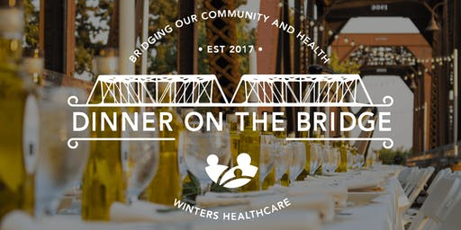 SOLD OUT!!-Winters Healthcare Dinner on the Bridge 2019-Thank you!!