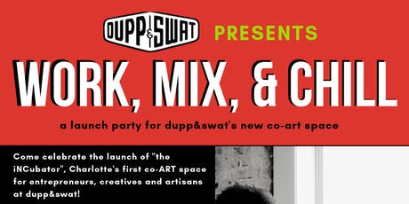 """Work, Mix, & Chill: A Co-Art & Launch Party for """"the iNCubator"""" tickets"""