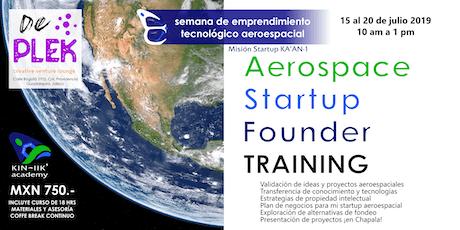 Semana de Emprendimiento Aeroespacial: Startup Ka'an-1 entradas
