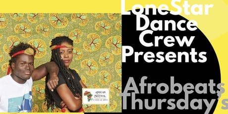 LoneStar dance crew presents Afrobeat Thursday's  tickets
