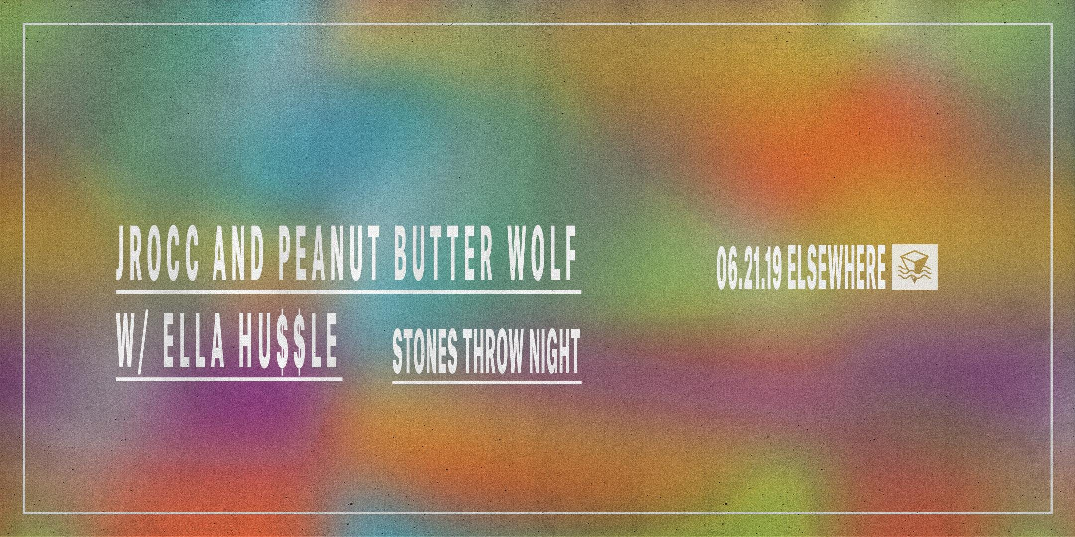 Stones Throw Night w/ J Rocc, Peanut Butter Wolf & Ella Hu$$le