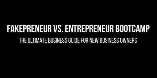 Fakepreneur vs. Entrepreneur Bootcamp II