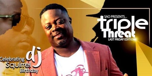 SAO presents Last Friday Triple Threat Edition