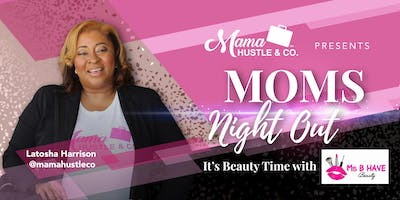 Moms Night Out by Mama Hustle Co.