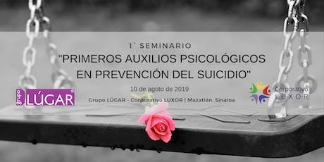 """1° Seminario: """"Primeros Auxilios Psicológicos en Prevención del Suicidio"""" tickets"""