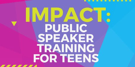 IMPACT: Public Speaker Training for Teens tickets