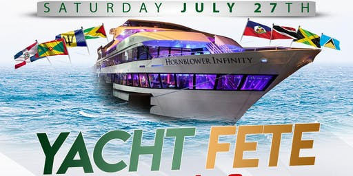 Yacht Fete 2019 Reggae Vs. Soca Palooza on The Hornblower Infinity