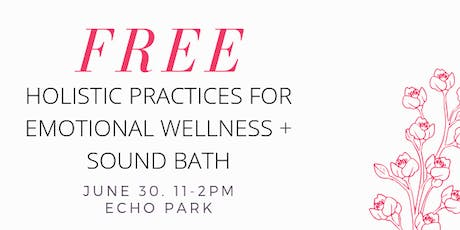 Free Workshop - Holistic Practices for Emotional Wellness + Sound Bath tickets