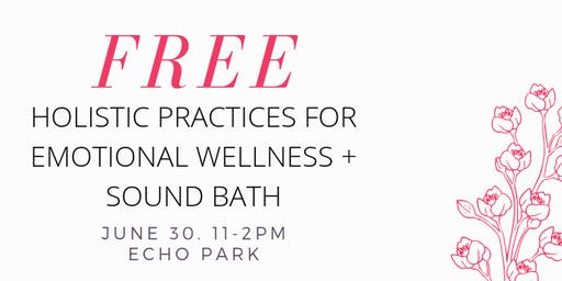 Free Workshop - Holistic Practices for Emotional Wellness + Sound Bath