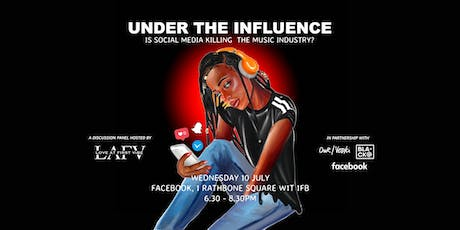 Under The Influence - Is social media killing the music industry? tickets