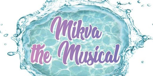 Mikva the Musical - Teaneck