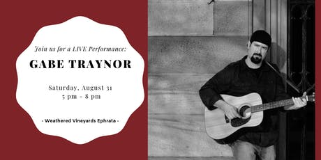 Gabe Traynor LIVE at Weathered Vineyards Ephrata tickets