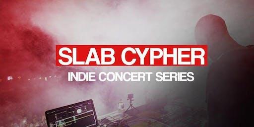Slab Cypher: Indie Concert Series