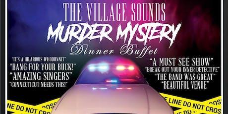 Murder Mystery Dinner Buffet by The Village Sounds (June 21) - [Brass City Cares] tickets