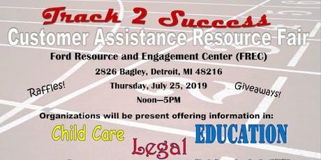 Track 2 Success: Customer Assistance Resource Fair tickets