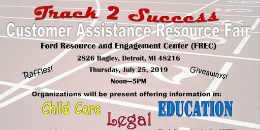 Track 2 Success: Customer Assistance Resource Fair