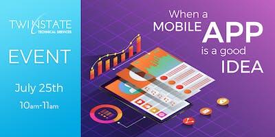 When a Mobile App is a Good Idea