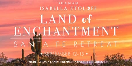 Land of Enchantment-Santa Fe-Retreat tickets