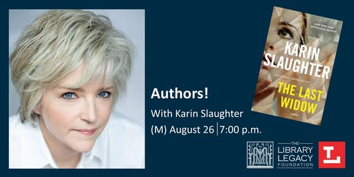Authors! with Karin Slaughter presented by the Library Legacy Foundation