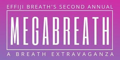 Effiji MEGAbreath - A Breath Extravaganza