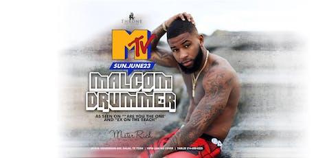 MTV Hearth Throb MALCOM DRUMMER hosts  Mister Rich Sunday 06.23 tickets
