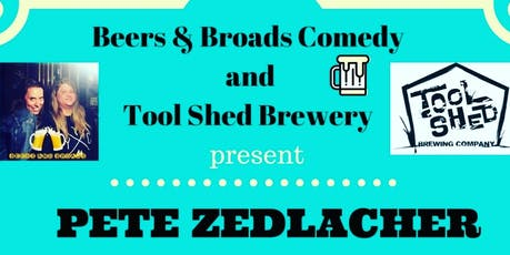 Beers And Broads Present: Pete Zedlacher tickets