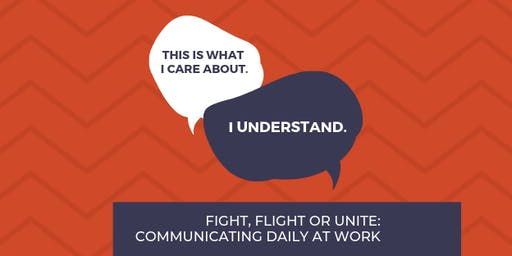 Fight, Flight, or Unite: Communicating Daily at Work