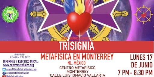 TRISIGNIA- Metafísica en Monterrey