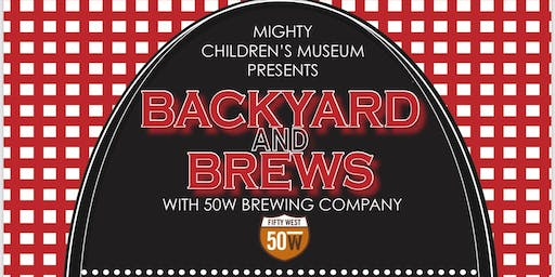 Backyard Brews on the Bricks - Adult Night at MCM featuring 50 West Brewery