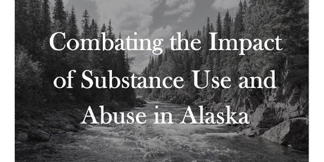 Combating the Impact of Substance Use and Abuse in Alaska tickets