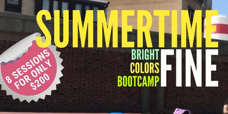 """Summer Time Fine """"Bright Colors Boot Camp"""" tickets"""