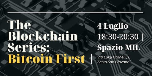 The Blockchain Series: Bitcoin First