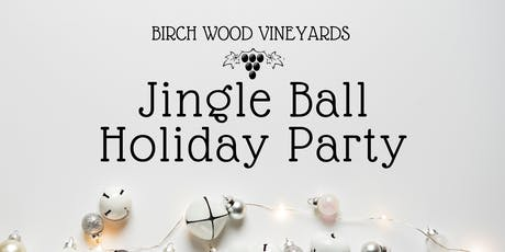 Birch Wood Vineyards Jingle Ball 12.13.19 tickets