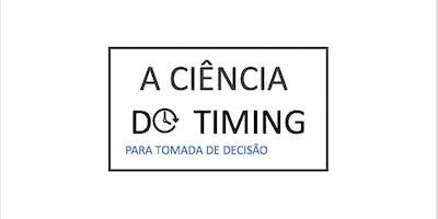 A ciência do Timing para Tomada de Decisão