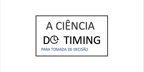 Timing - Decisões Estratégicas Tomadas no Tempo Certo ingressos