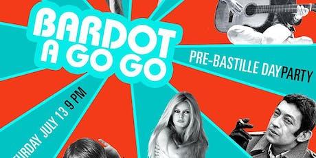 BARDOT A GO GO's Pre-Bastille Day Dance Party! tickets