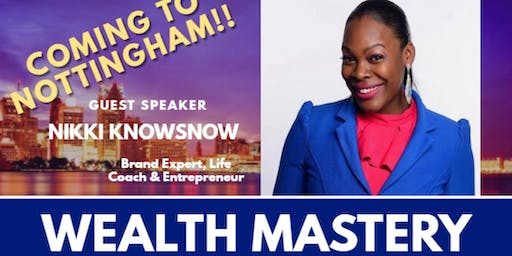 Wealth Mastery - The Power of Trading & the Secrets to Wealth               FREE Entry
