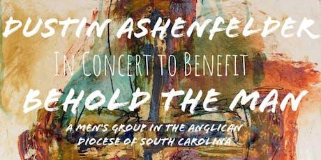 "Dustin Ashenfelder In Concert For ""Behold The Man"" tickets"