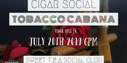 Sweet T.E.A Social Club Presents: Cigar Social