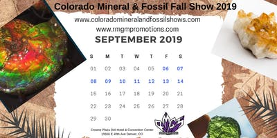 Colorado Mineral and Fossil Fall Show  September 6-14, 2019