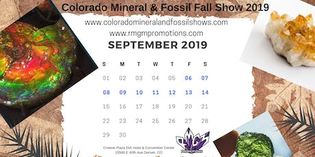 Colorado Mineral and Fossil Fall Show  September 6-14, 2019 tickets