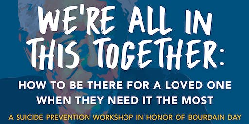We're All In This Together: A Suicide Prevention Workshop in Honor of Bourdain Day