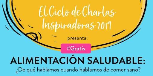 """Ciclo de Charlas Inspiradoras 2019: """"Alimentación saludable: ¿De qué hablamos cuando hablamos de comer sano?"""""""