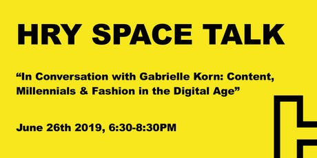 HRY SPACE Talk: Content, Millennials & Fashion in the Digital Age tickets