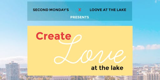Create Love at the Lake - Presented by @Second_Mondays x @LooveMoore2020