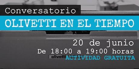 """Conversatorio """"Olivetti en el tiempo"""" entradas"""